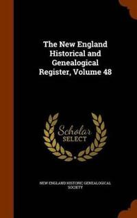 The New England Historical and Genealogical Register, Volume 48