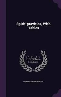 Spirit-Gravities, with Tables
