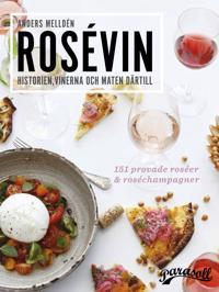 Rosévin  Historien, vinerna & maten därtill