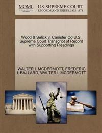 Wood & Selick V. Canister Co U.S. Supreme Court Transcript of Record with Supporting Pleadings