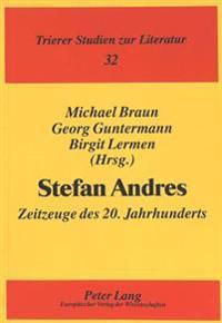 Stefan Andres: Zeitzeuge Des 20. Jahrhunderts