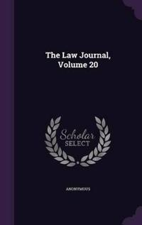 The Law Journal, Volume 20