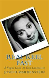 Real Reel Fast: A Vogue Look at Elsa Lanchester