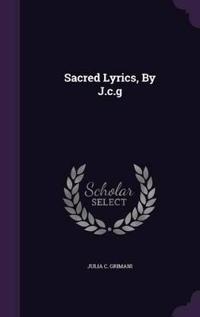 Sacred Lyrics, by J.C.G