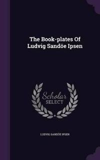 The Book-Plates of Ludvig Sandoe Ipsen