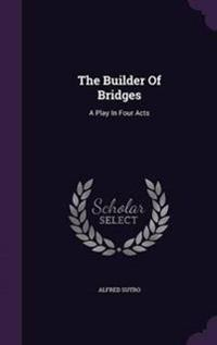 The Builder of Bridges