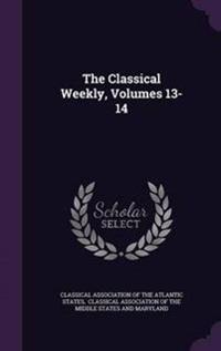 The Classical Weekly, Volumes 13-14