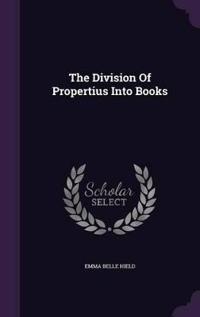 The Division of Propertius Into Books