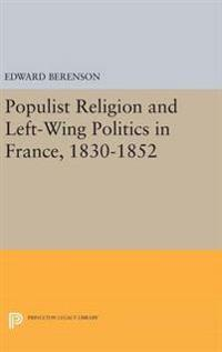 Populist Religion and Left-wing Politics in France 1830-1852