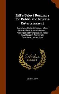 Iliff's Select Readings for Public and Private Entertainment
