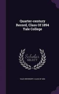 Quarter-Century Record, Class of 1894 Yale College