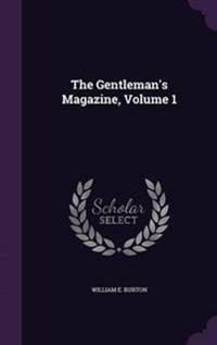 The Gentleman's Magazine, Volume 1