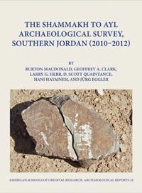 The Shammakh to Ayl Archaeological Survey, Southern Jordan (2010-2012)