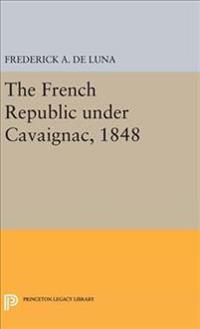 The French Republic Under Cavaignac 1848