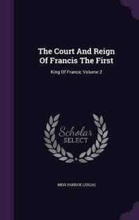 The Court and Reign of Francis the First