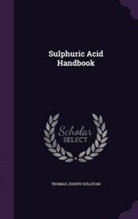 Sulphuric Acid Handbook
