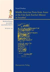 Middle Assyrian Texts from Assur at the Eski Sark Eserleri Muzesi in Istanbul