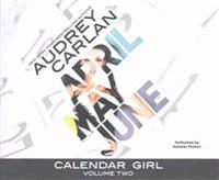 Calendar Girl, Volume Two: April, May, June