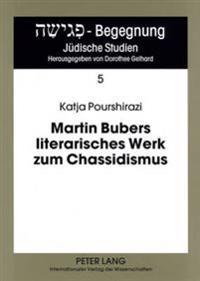 Martin Bubers Literarisches Werk Zum Chassidismus: Eine Textlinguistische Analyse