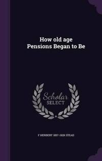 How Old Age Pensions Began to Be
