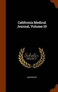 California Medical Journal, Volume 10