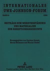 Internationales Uwe-Johnson-Forum. Band 2 (1992): Beitraege Zum Werkverstaendnis Und Materialien Zur Rezeptionsgeschichte