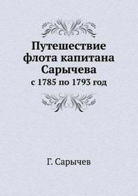 Puteshestvie Flota Kapitana Sarycheva S 1785 Po 1793 God
