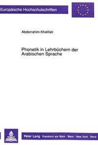 Phonetik in Lehrbuechern Der Arabischen Sprache