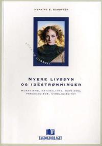 Nyere livssyn og idéstrømninger - Henning E. Sandström | Ridgeroadrun.org