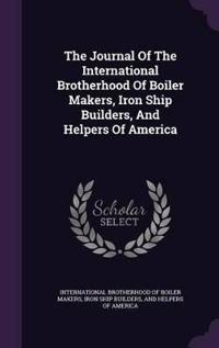 The Journal of the International Brotherhood of Boiler Makers, Iron Ship Builders, and Helpers of America