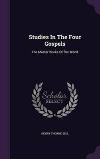 Studies in the Four Gospels