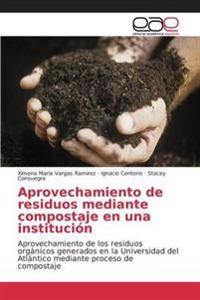 Aprovechamiento de Residuos Mediante Compostaje En Una Institucion