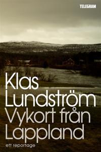 Vykort från Lappland : Ett reportage om gruvdrift, identitet och drömmar