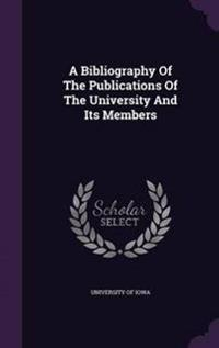 A Bibliography of the Publications of the University and Its Members