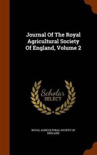Journal of the Royal Agricultural Society of England, Volume 2