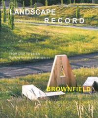 Landscape Record: Brownfield Redevelopment and Landscape Design