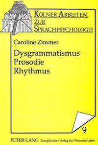 Dysgrammatismus - Prosodie - Rhythmus: Zur Sprachverarbeitung Und Sprachtherapie
