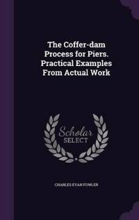 The Coffer-Dam Process for Piers. Practical Examples from Actual Work