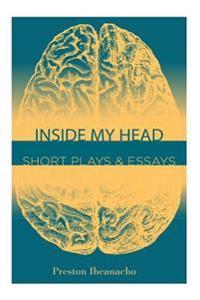 Inside My Head: Short Plays & Essays