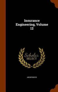 Insurance Engineering, Volume 12