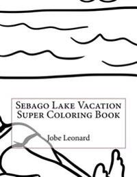 Sebago Lake Vacation Super Coloring Book