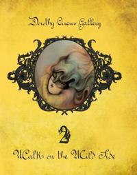 Walk on the Wild Side: Dorothy Circus Gallery 2
