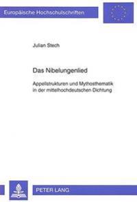Das Nibelungenlied: Appellstrukturen Und Mythosthematik in Der Mittelhochdeutschen Dichtung