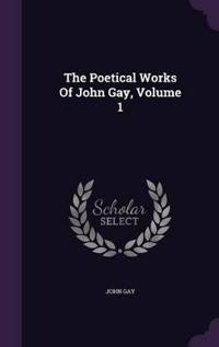 The Poetical Works of John Gay, Volume 1