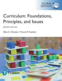 Curriculum: Foundations, Principles, and Issues, Global Edition