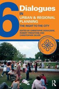 Dialogues in Urban and Regional Planning: The Right to the City, Volume 6
