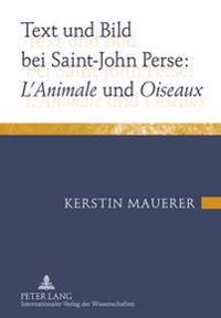 Text Und Bild Bei Saint-John Perse: «l'animale» Und «oiseaux»