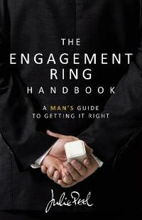 The Engagement Ring Handbook: a man's guide to getting it right