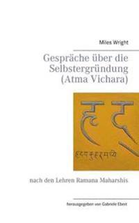 Gespräche über die Selbstergründung (Atma Vichara)