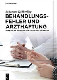 Behandlungsfehler Und Arzthaftung